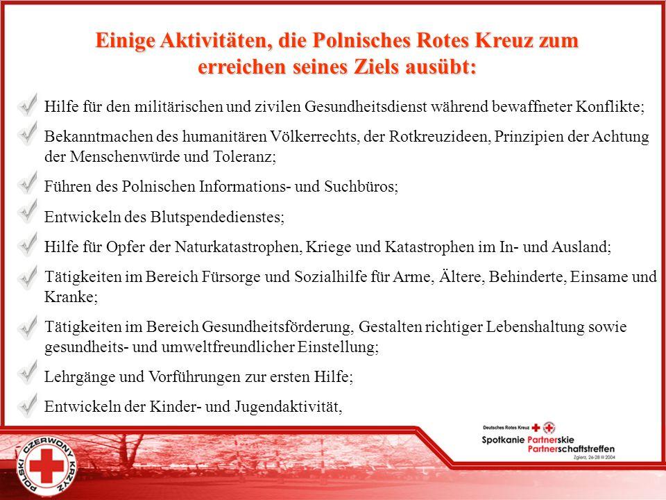 Einige Aktivitäten, die Polnisches Rotes Kreuz zum erreichen seines Ziels ausübt: Hilfe für den militärischen und zivilen Gesundheitsdienst während be