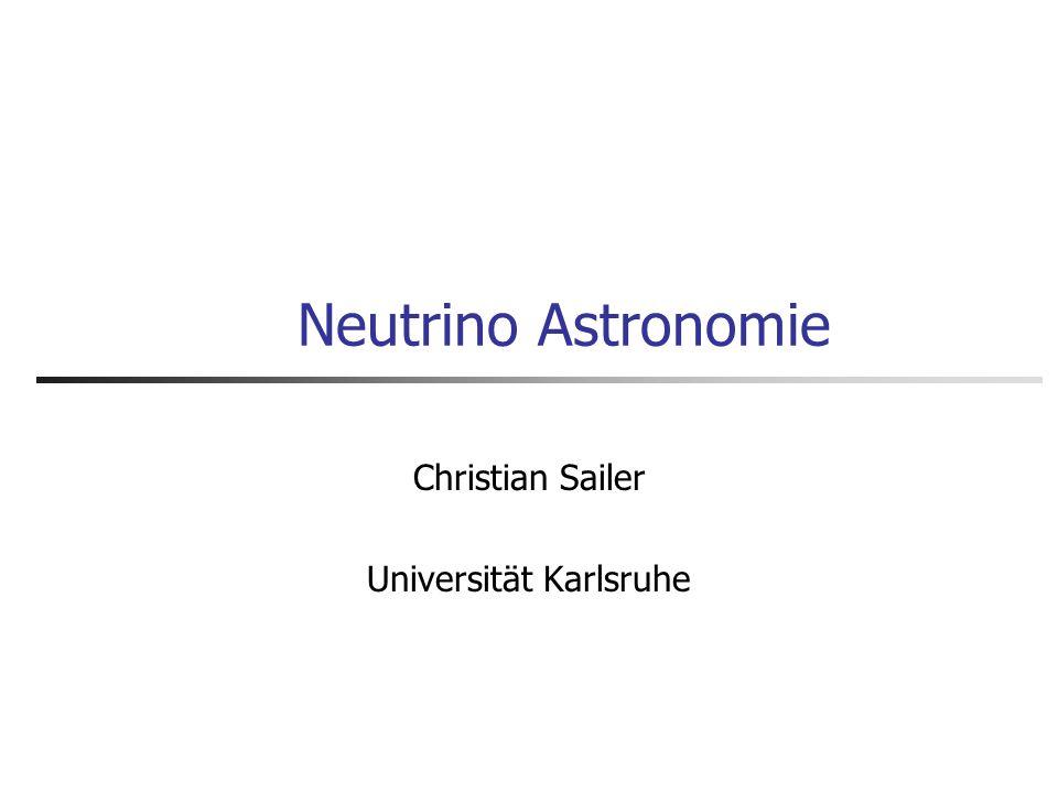 Inhalt Neutrinos Warum Neutrino-Astronomie.