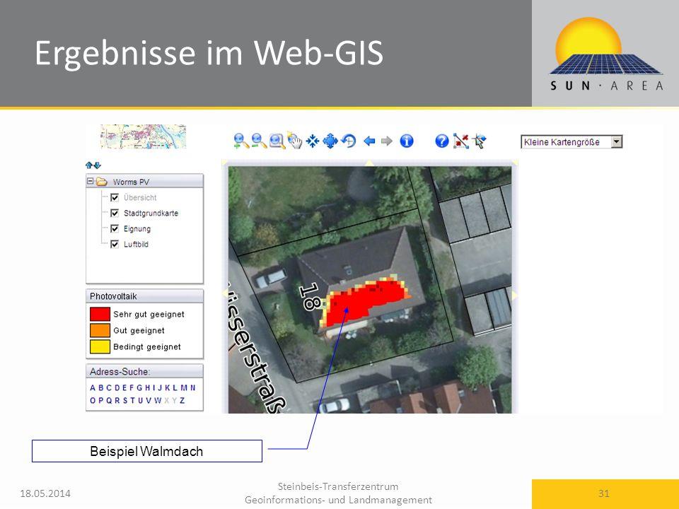 Steinbeis-Transferzentrum Geoinformations- und Landmanagement 18.05.2014 31 Ergebnisse im Web-GIS Beispiel Walmdach