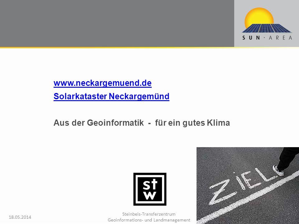 Steinbeis-Transferzentrum Geoinformations- und Landmanagement 18.05.2014 35 www.neckargemuend.de Solarkataster Neckargemünd Aus der Geoinformatik - für ein gutes Klima
