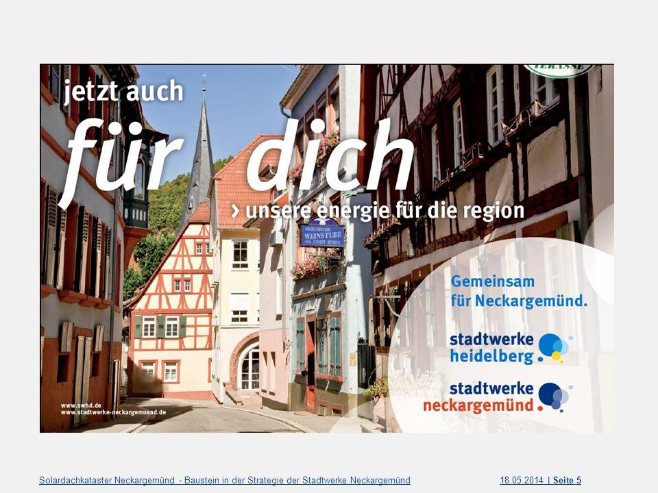18.05.2014 | Seite 5Solardachkataster Neckargemünd - Baustein in der Strategie der Stadtwerke Neckargemünd
