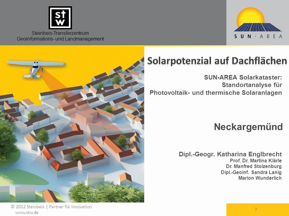 Steinbeis-Transferzentrum Geoinformations- und Landmanagement 18.05.2014 7 © 2012 Steinbeis | Partner für Innovation www.stw.de Dipl.-Geogr.