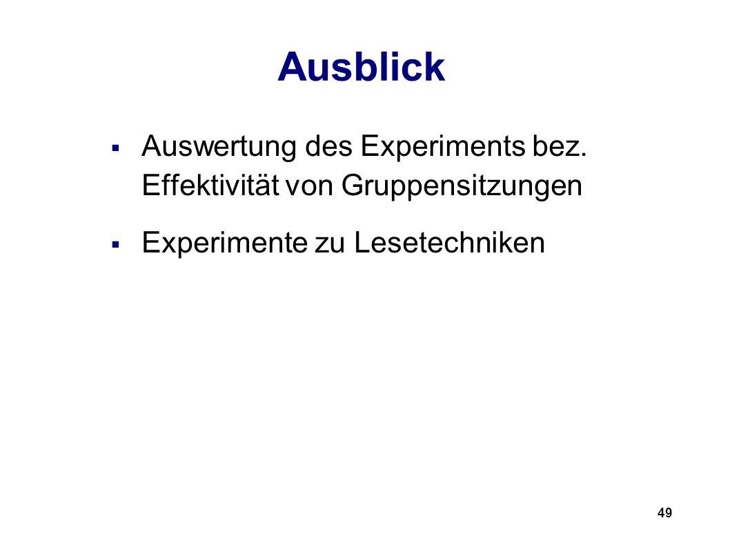 49 Ausblick Auswertung des Experiments bez.