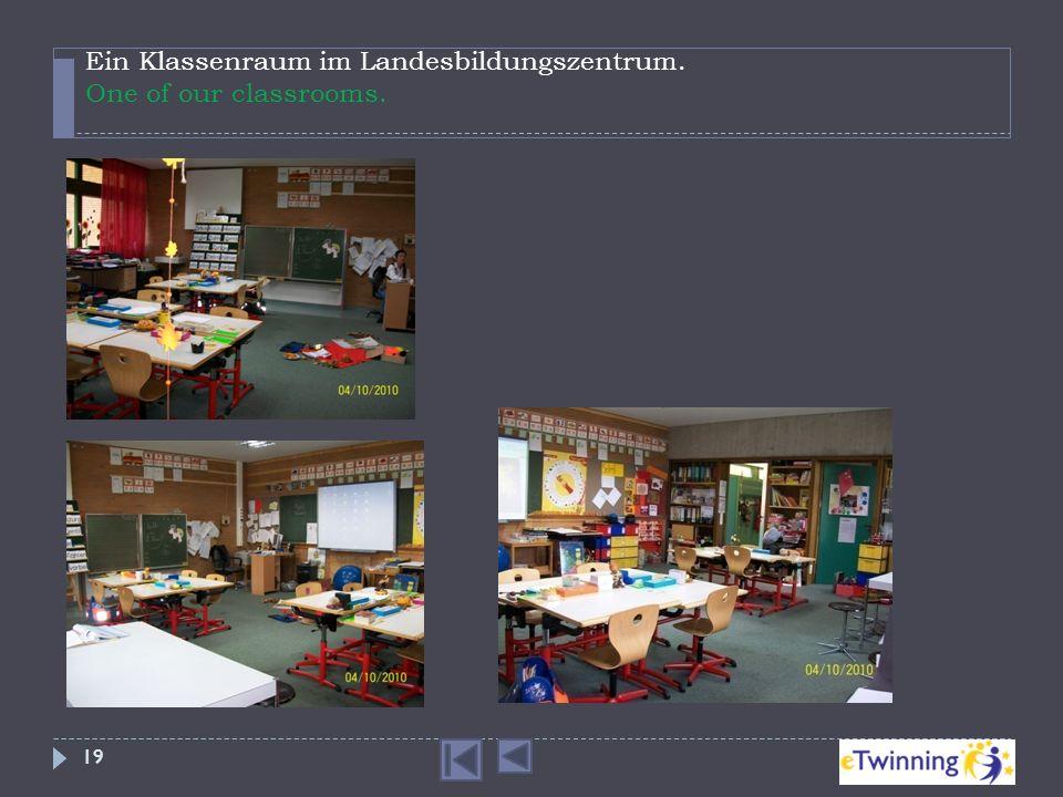 Ein Klassenraum im Landesbildungszentrum. One of our classrooms. 19