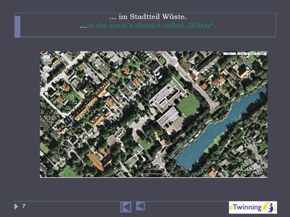… im Stadtteil Wüste. …in the town´s district called Wüste. 7