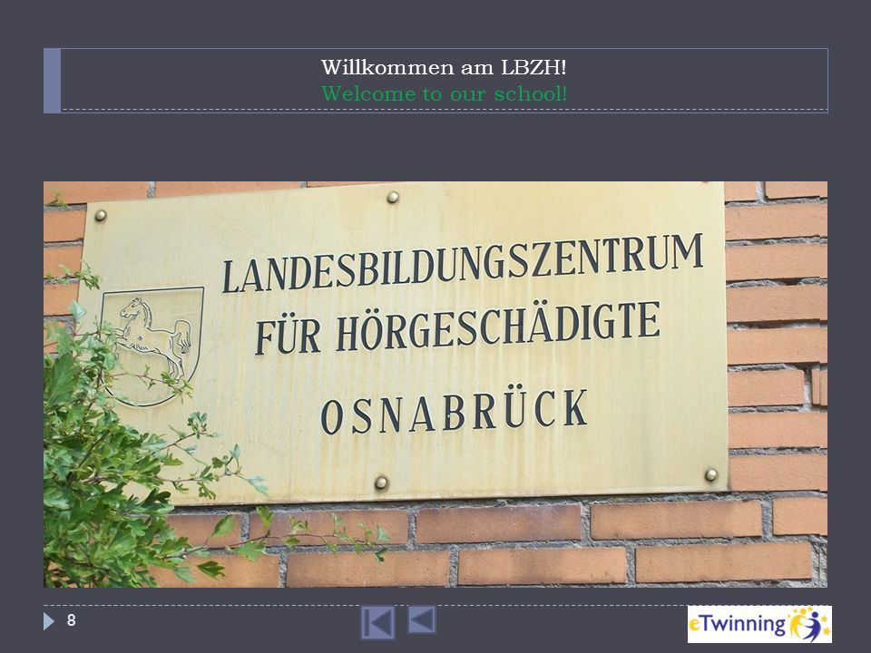 Willkommen am LBZH! Welcome to our school! 8