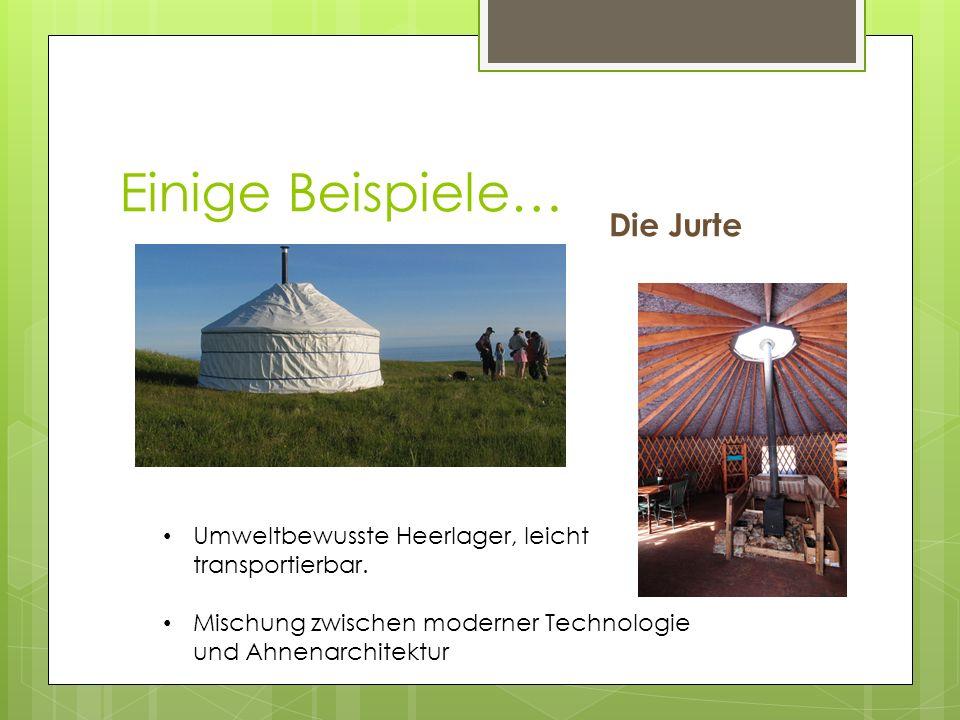 Einige Beispiele… Die Jurte Umweltbewusste Heerlager, leicht transportierbar.