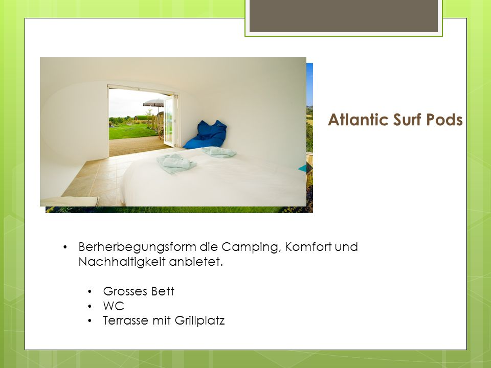 Atlantic Surf Pods Berherbegungsform die Camping, Komfort und Nachhaltigkeit anbietet.
