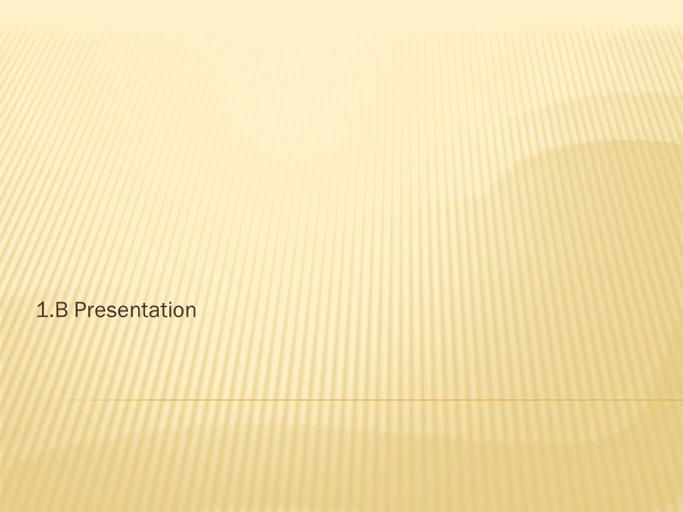 1.B Presentation