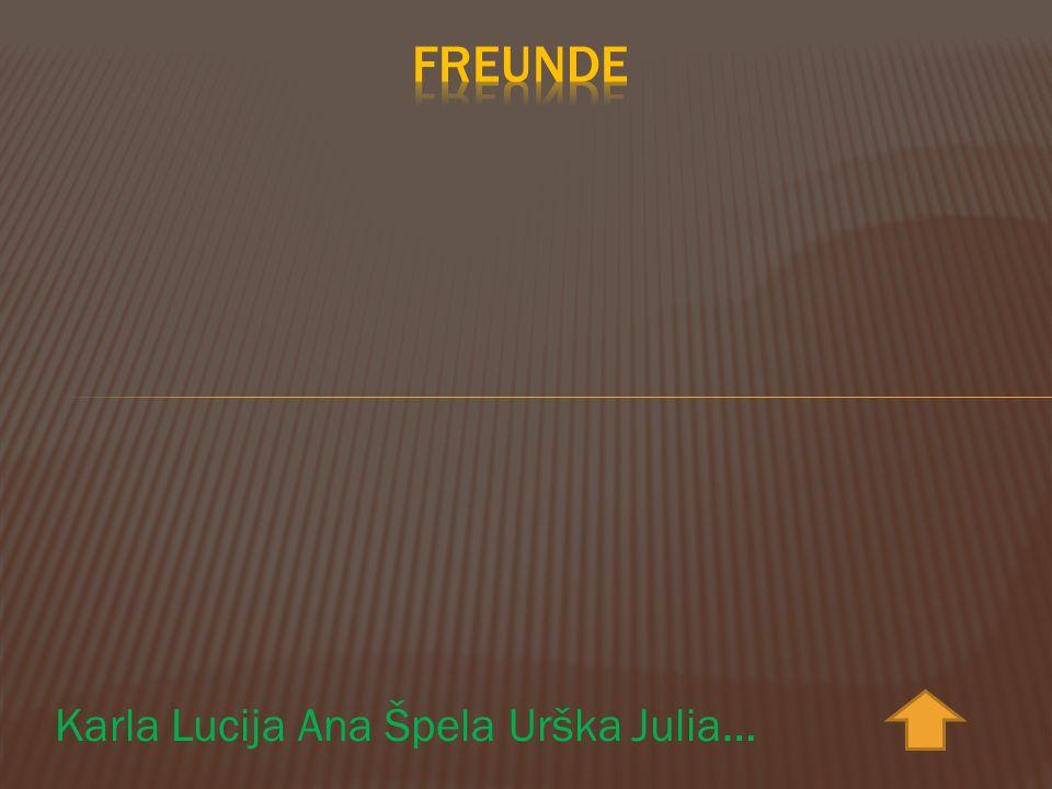 Karla Lucija Ana Špela Urška Julia…