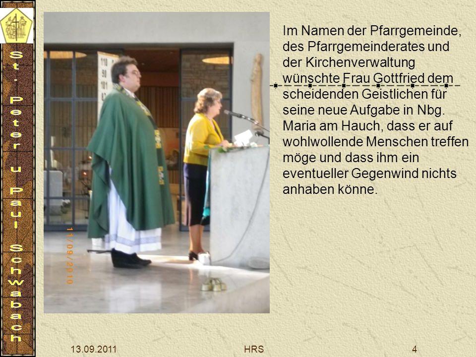 13.09.2011HRS4 Im Namen der Pfarrgemeinde, des Pfarrgemeinderates und der Kirchenverwaltung wünschte Frau Gottfried dem scheidenden Geistlichen für seine neue Aufgabe in Nbg.