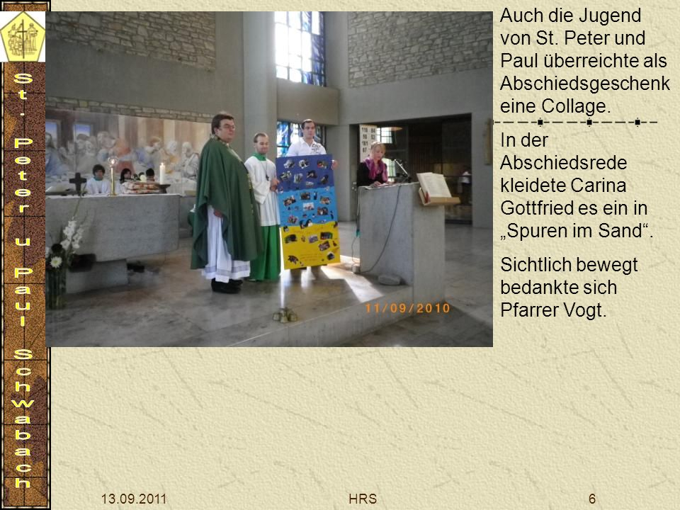 13.09.2011HRS6 Auch die Jugend von St. Peter und Paul überreichte als Abschiedsgeschenk eine Collage. In der Abschiedsrede kleidete Carina Gottfried e