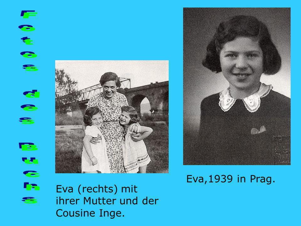 Eva (rechts) mit ihrer Mutter und der Cousine Inge. Eva,1939 in Prag.