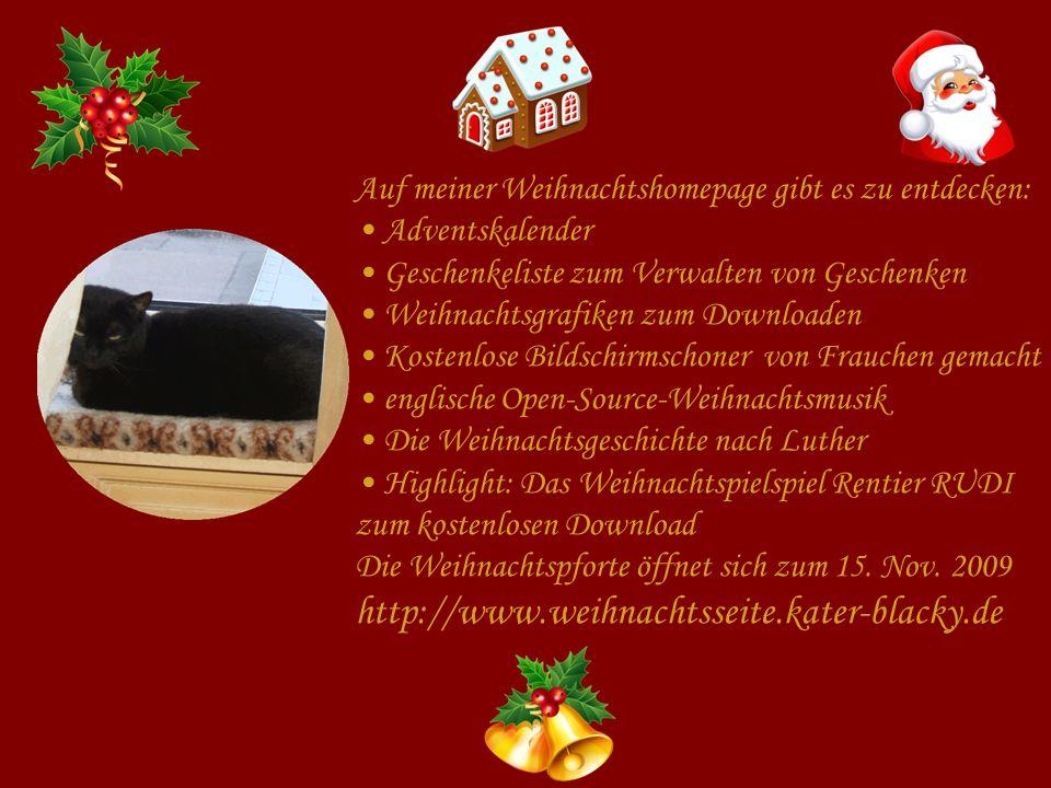 Auf meiner Weihnachtshomepage gibt es zu entdecken: Adventskalender Geschenkeliste zum Verwalten von Geschenken Weihnachtsgrafiken zum Downloaden Kost