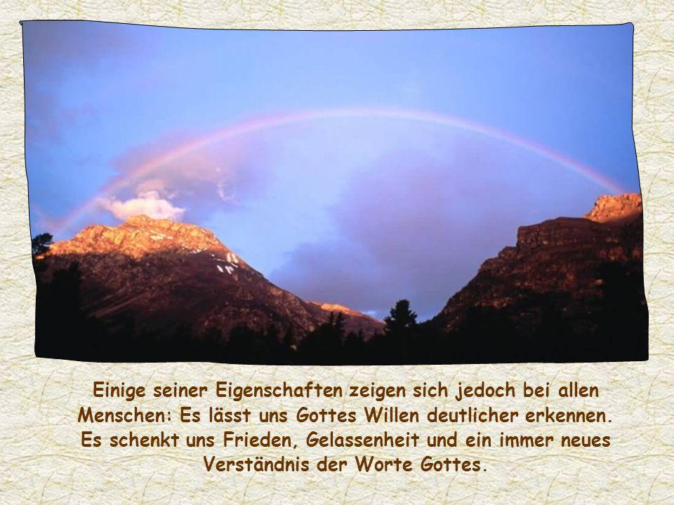 Das Licht, also das liebevolle Erkennen Gottes, ist das Echtheitssiegel für diese Liebe. Man erfährt das Licht auf vielfältige Weise, denn in jedem vo