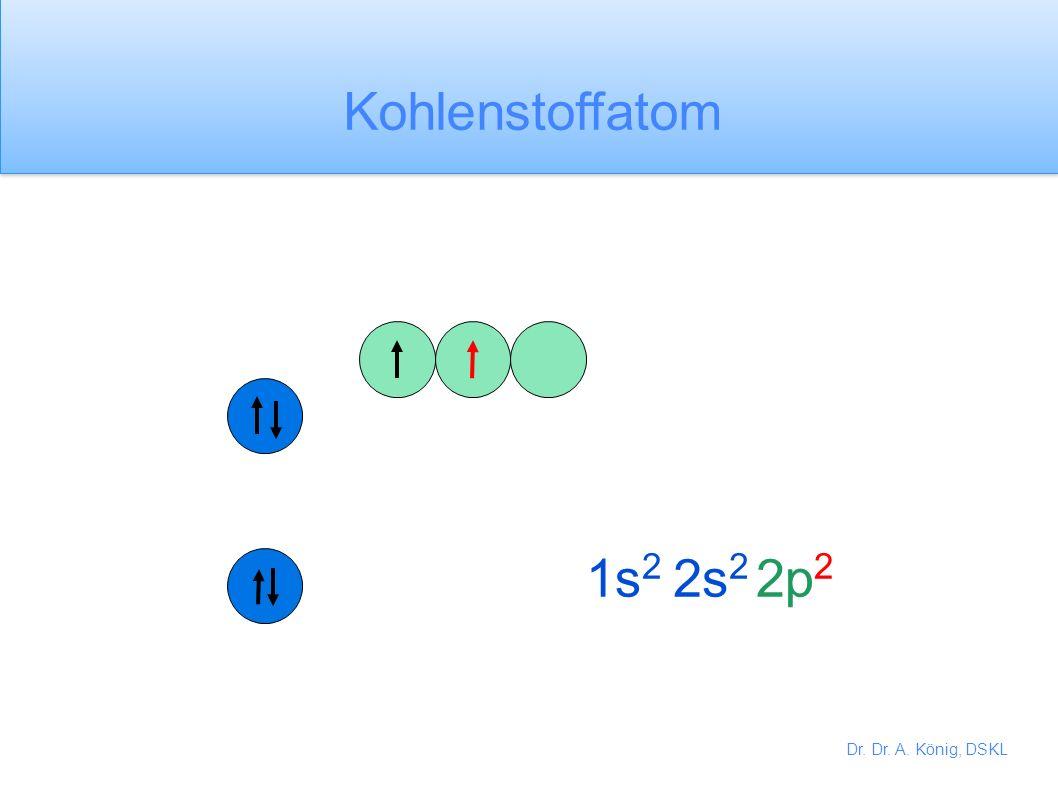 Dr. Dr. A. König, DSKL 1s 2 2s 2 2p 1 Boratom