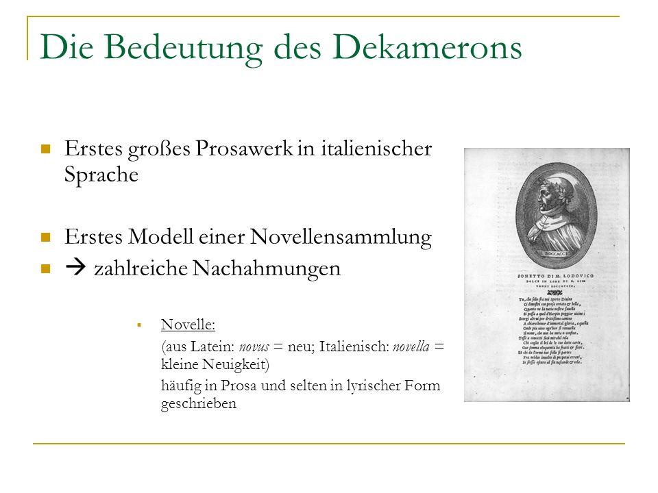 Inhalt des Dekamerons Rahmenhandlung Rahmenhandlung 10 Tage 10 Tage 100 Geschichten/Novellen 100 Geschichten/Novellen