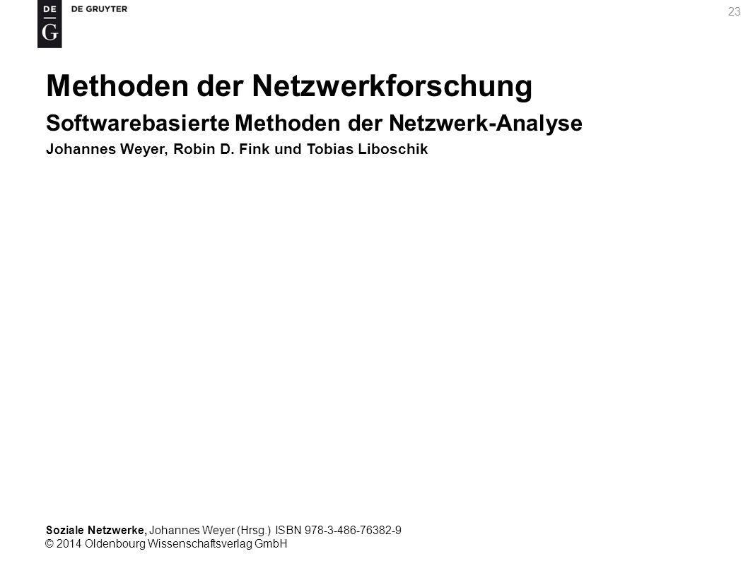 Soziale Netzwerke, Johannes Weyer (Hrsg.) ISBN 978-3-486-76382-9 © 2014 Oldenbourg Wissenschaftsverlag GmbH 23 Methoden der Netzwerkforschung Software