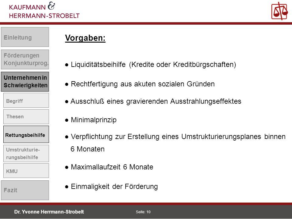 Dr. Yvonne Herrmann-Strobelt SS08 Seite: 10 Einleitung Förderungen Konjunkturprog. Unternehmen in Schwierigkeiten Begriff Thesen Rettungsbeihilfe Umst