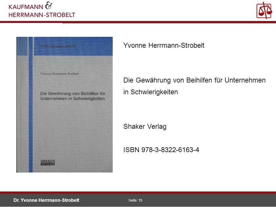 Dr. Yvonne Herrmann-Strobelt SS08 Seite: 15 Einleitung Förderungen Konjunkturprog. Unternehmen in Schwierigkeiten Begriff Thesen Rettungsbeihilfe Umst