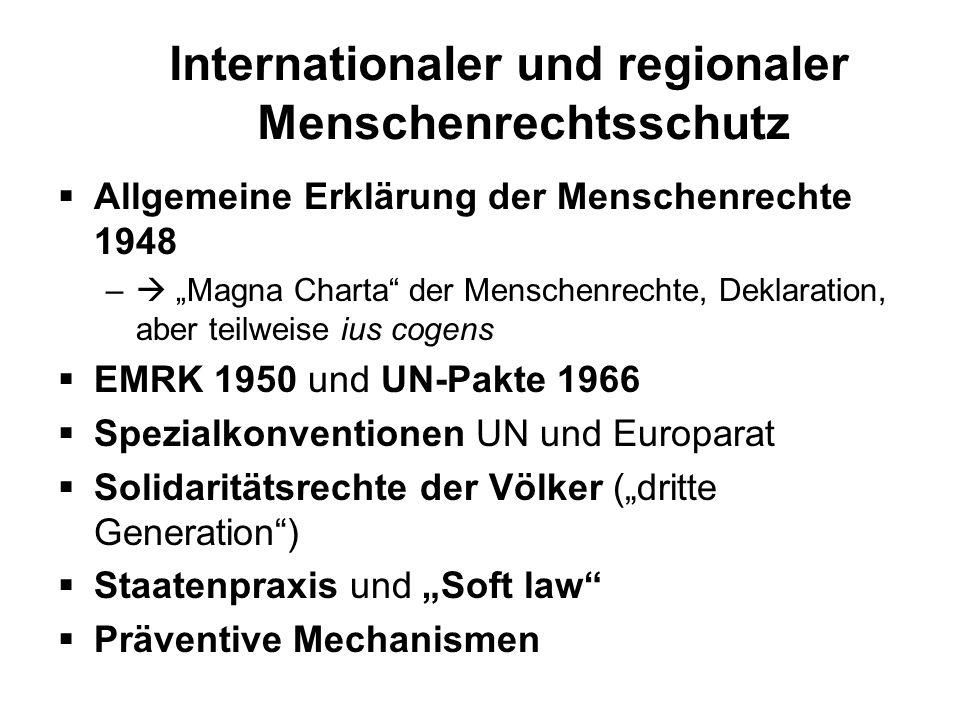 Internationaler und regionaler Menschenrechtsschutz Allgemeine Erklärung der Menschenrechte 1948 – Magna Charta der Menschenrechte, Deklaration, aber