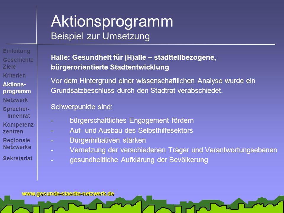 www.gesunde-staedte-netzwerk.de Aktionsprogramm Beispiel zur Umsetzung Halle: Gesundheit für (H)alle – stadtteilbezogene, bürgerorientierte Stadtentwi