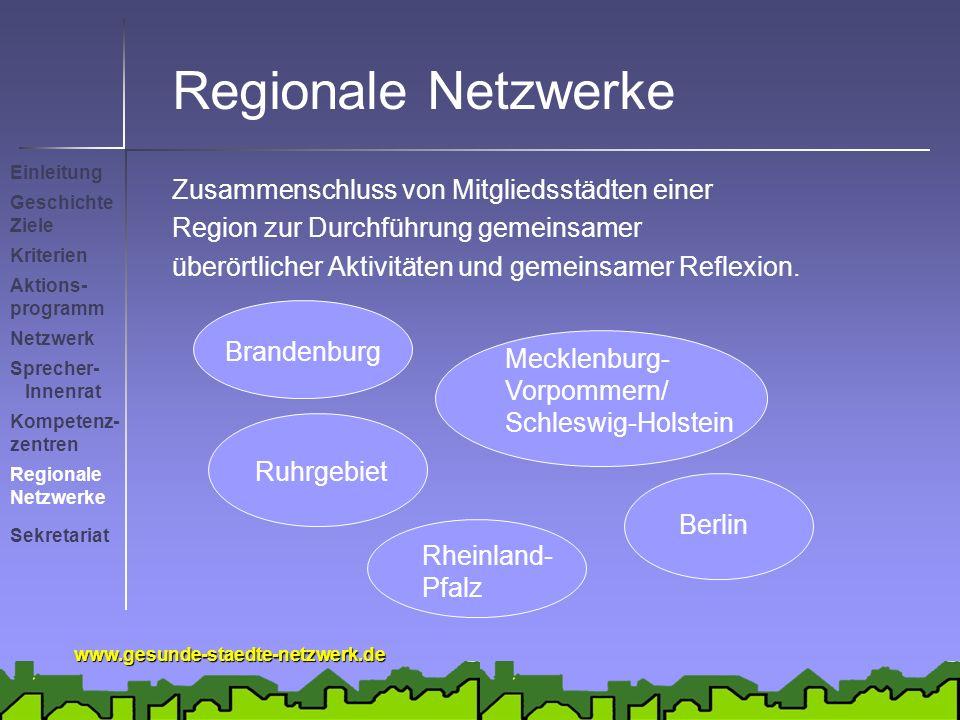 www.gesunde-staedte-netzwerk.de Regionale Netzwerke Zusammenschluss von Mitgliedsstädten einer Region zur Durchführung gemeinsamer überörtlicher Aktivitäten und gemeinsamer Reflexion.