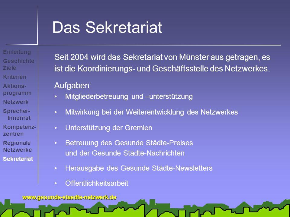 www.gesunde-staedte-netzwerk.de Das Sekretariat Seit 2004 wird das Sekretariat von Münster aus getragen, es ist die Koordinierungs- und Geschäftsstelle des Netzwerkes.
