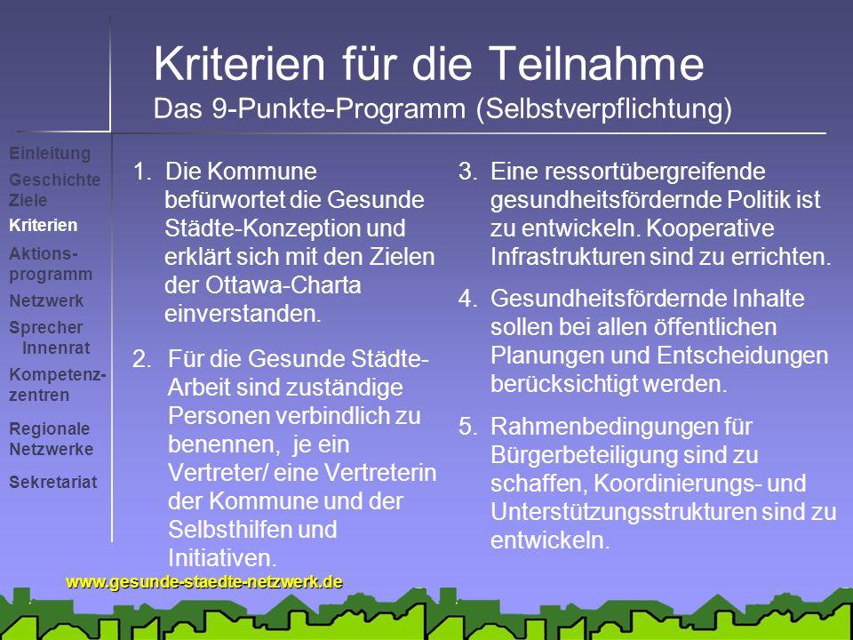 www.gesunde-staedte-netzwerk.de 4.Gesundheitsfördernde Inhalte sollen bei allen öffentlichen Planungen und Entscheidungen berücksichtigt werden.