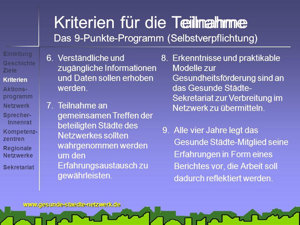 www.gesunde-staedte-netzwerk.de Kriterien für die Teilnahme Das 9-Punkte-Programm (Selbstverpflichtung) 6.Verständliche und zugängliche Informationen und Daten sollen erhoben werden.
