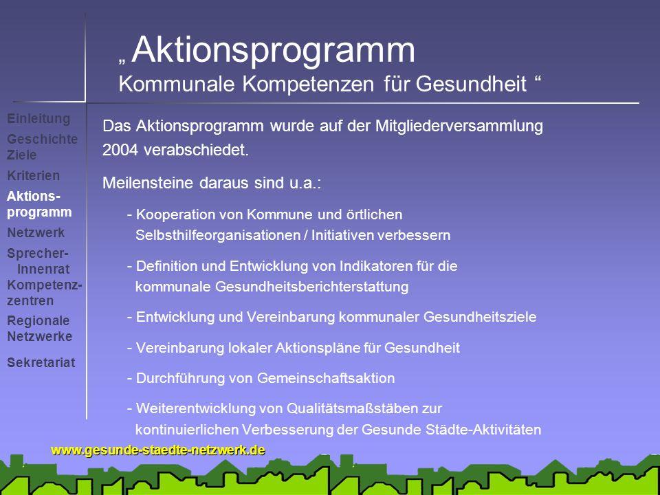 www.gesunde-staedte-netzwerk.de Aktionsprogramm Kommunale Kompetenzen für Gesundheit Das Aktionsprogramm wurde auf der Mitgliederversammlung 2004 verabschiedet.