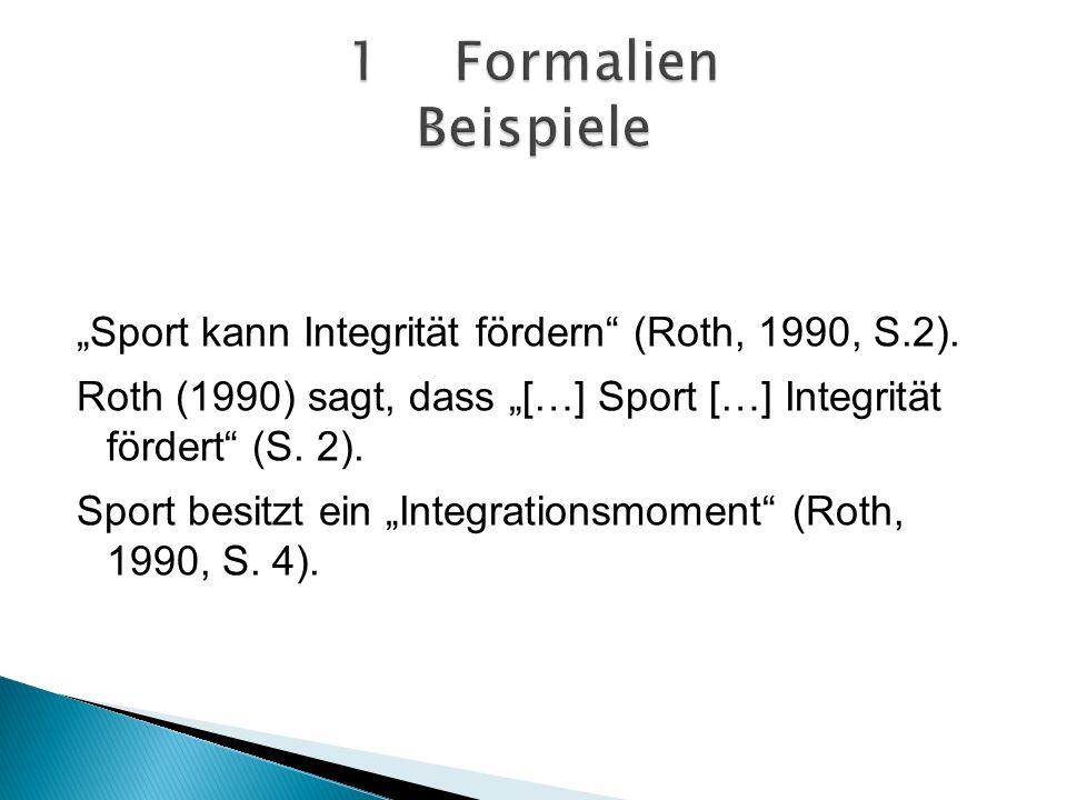 Sport kann Integrität fördern (Roth, 1990, S.2).