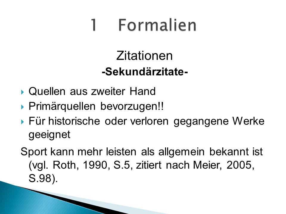 Zitationen -Sekundärzitate- Quellen aus zweiter Hand Primärquellen bevorzugen!.