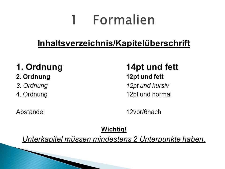 Inhaltsverzeichnis/Kapitelüberschrift 1.Ordnung14pt und fett 2.