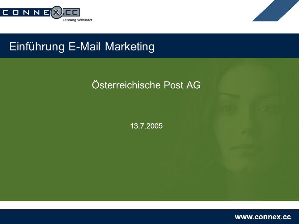 www.connex.cc Einführung E-Mail Marketing Österreichische Post AG 13.7.2005