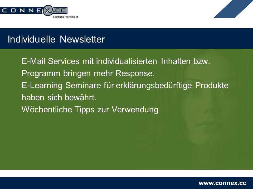 www.connex.cc Individuelle Newsletter E-Mail Services mit individualisierten Inhalten bzw. Programm bringen mehr Response. E-Learning Seminare für erk