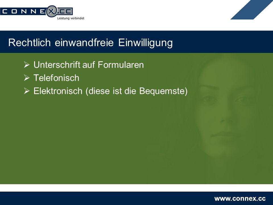 www.connex.cc Rechtlich einwandfreie Einwilligung Unterschrift auf Formularen Telefonisch Elektronisch (diese ist die Bequemste)