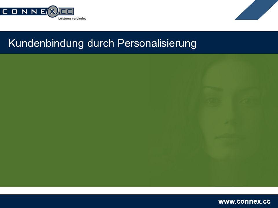 www.connex.cc Kundenbindung durch Personalisierung