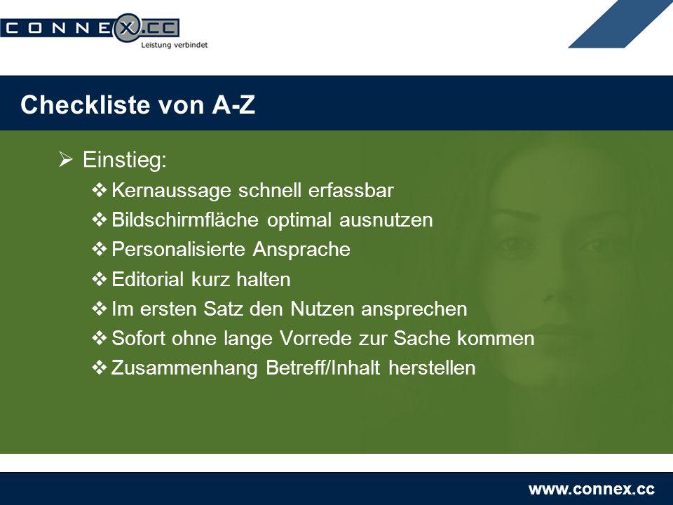 www.connex.cc Checkliste von A-Z Einstieg: Kernaussage schnell erfassbar Bildschirmfläche optimal ausnutzen Personalisierte Ansprache Editorial kurz h