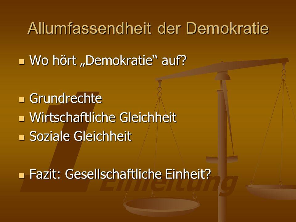 1 Einleitung Allumfassendheit der Demokratie Wo hört Demokratie auf.