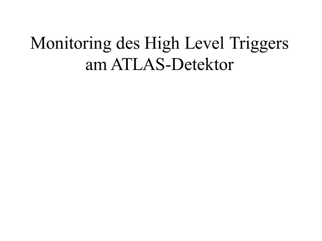 Monitoring des High Level Triggers am ATLAS-Detektor