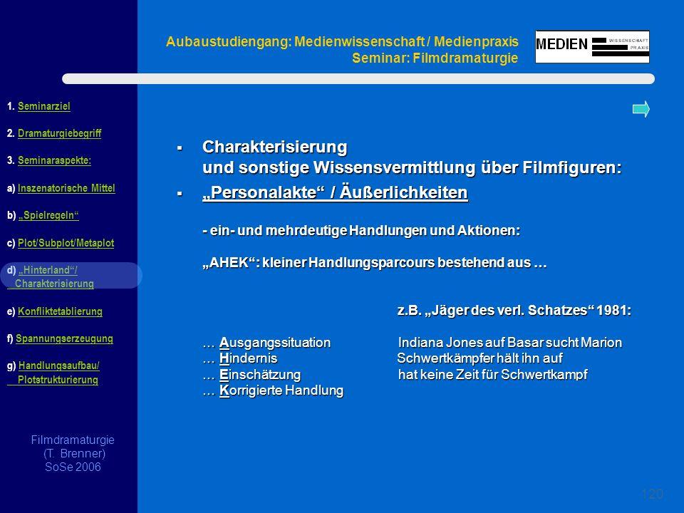Filmdramaturgie (T.Brenner) SoSe 2006 1. Seminarziel 2.