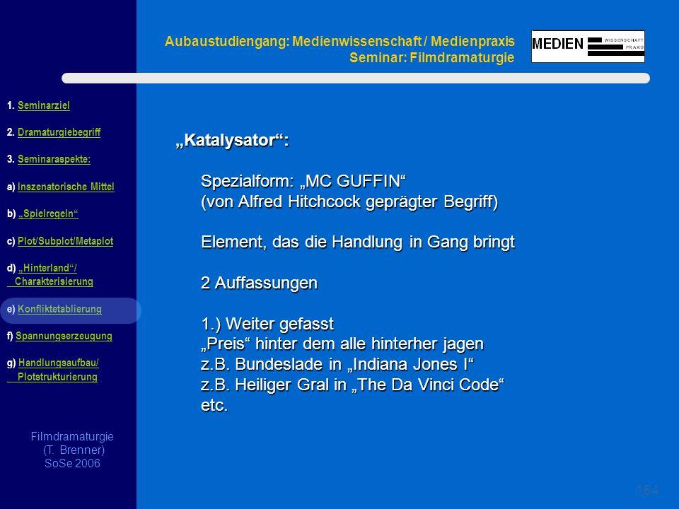 Filmdramaturgie (T. Brenner) SoSe 2006 1. Seminarziel 2.