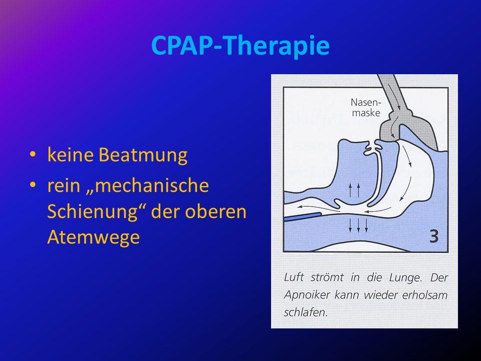 CPAP-Therapie keine Beatmung rein mechanische Schienung der oberen Atemwege
