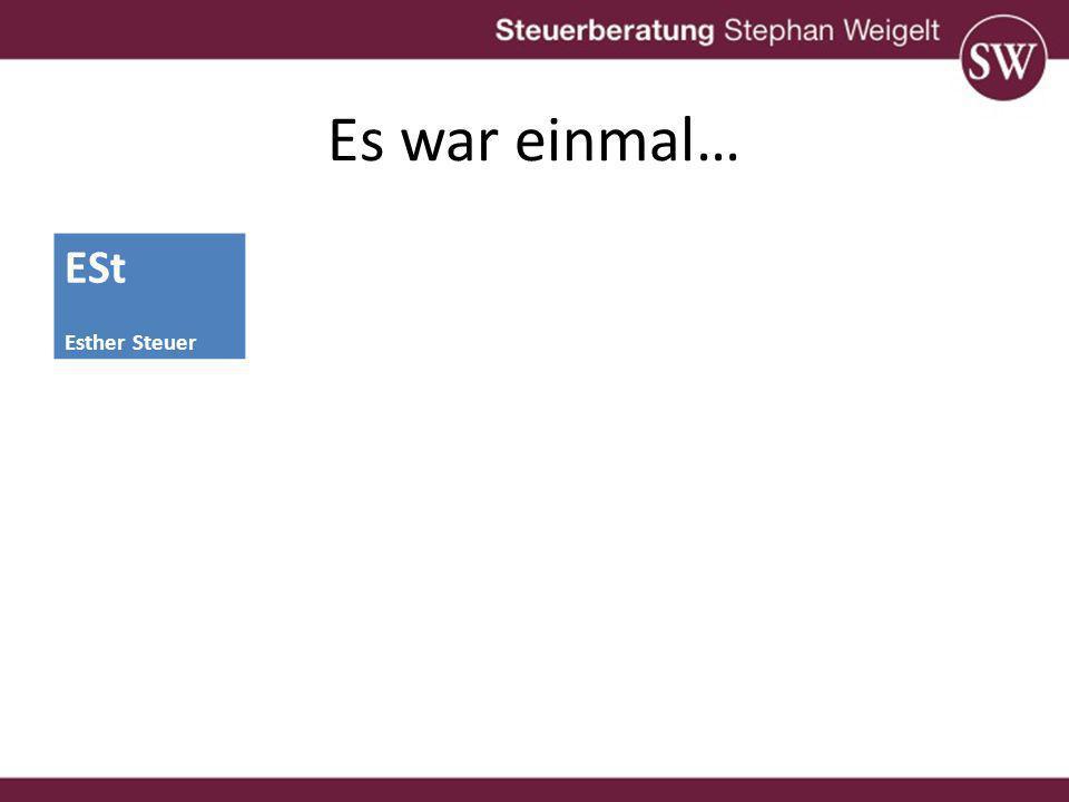 Es war einmal… ESt Esther Steuer USt Uschi Steuer SV Stiefmutter Vera Umsatzsteuer Einnahmeerzielung Kleinunternehmer