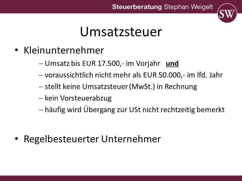 Umsatzsteuer Kleinunternehmer Umsatz bis EUR 17.500,- im Vorjahr und voraussichtlich nicht mehr als EUR 50.000,- im lfd.