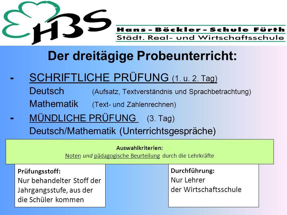Der dreitägige Probeunterricht: -SCHRIFTLICHE PRÜFUNG (1. u. 2. Tag) Deutsch (Aufsatz, Textverständnis und Sprachbetrachtung) Mathematik (Text- und Za