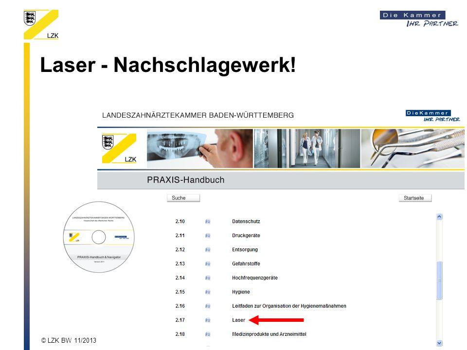 Laser - Nachschlagewerk! © LZK BW 11/2013