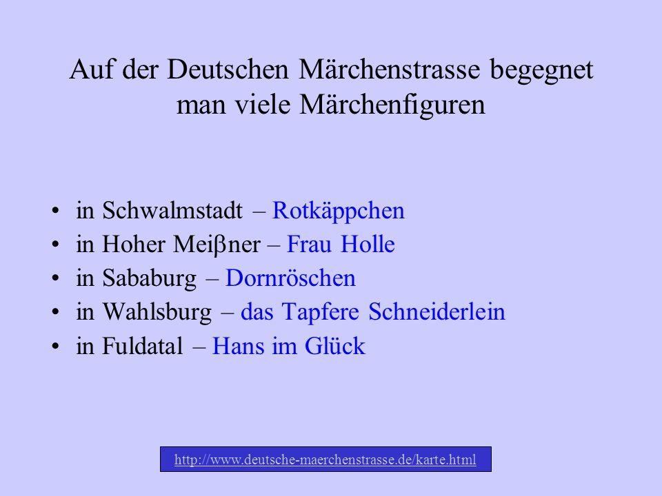 DIE DEUTSCHE MÄRCHENSTRASSE beginnt in Hanau Kassel ist der Mittelpunkt endet in Bremen