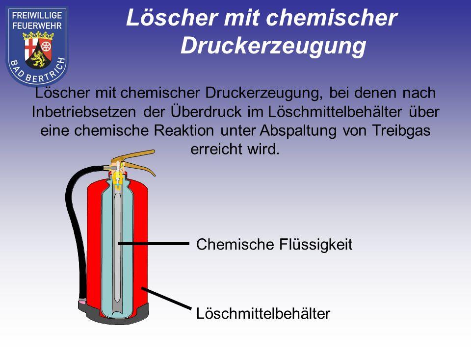 Löscher mit chemischer Druckerzeugung, bei denen nach Inbetriebsetzen der Überdruck im Löschmittelbehälter über eine chemische Reaktion unter Abspaltung von Treibgas erreicht wird.